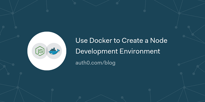 Use%20Docker%20to%20Create%20a%20Node%20Development%20Environment